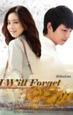 [FF ONE SHOOT] I Will Forget You (Song Joong Ki Fanfiction) by Isliana