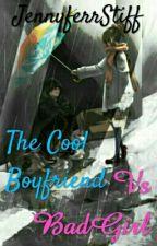 The Cool Boyfriend Vs Bad Girl by JennyferStiff