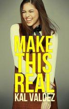 MAKE THIS REAL / AlDub Fanfiction by realKalValdez