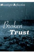 Broken Trust by Moonlight-Reflection