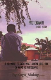 Photograph (Short Story) by Kuya_Makoy