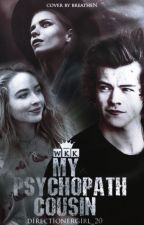 My Psychopat Cousin | Harry Styles Fanfic| #TheWattys2016 by daydreamgrl__