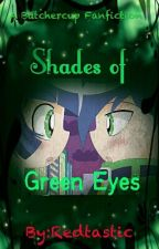 ~Shades of Green Eyes~ by Redtastic