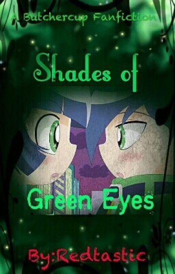 ~Shades of Green Eyes~
