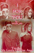 I FOR YOU by meyya_azz