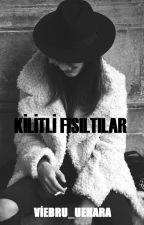 KİLİTLİ FISILTILAR by Viebru_uehara
