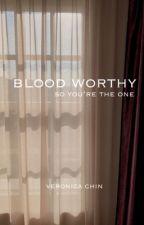Blood Worthy «Seventeen» | ✔ by bearhug-