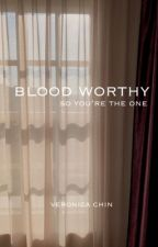Blood Worthy «Seventeen» | ✔ by bearhug-