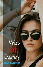 Wisp of Destiny (Lesbian Story) by starsarefire