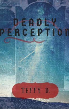 Deadly Perception by teffyd