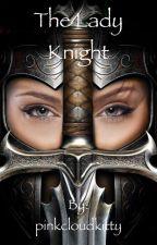 The Lady Knight by piercingstar