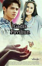 GADIS PAVILIUN by sriheryani95