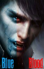 Синя кръв by _TheBestOfTheBest_