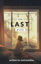 Her Last Wish by BelovedZ