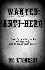 Wanted: Anti-Hero by Mo_Luchessi