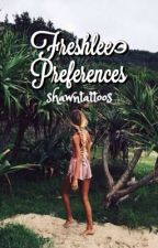 Freshlee Preferences + Imagines (#wattys2017) by shawntattoos