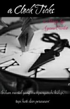 a Clock Ticks (proses editing) by AyaniOwlet