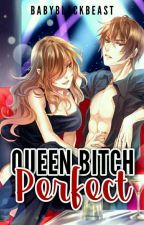 Queen Bitch Perfect [Exo FanFic] [UN-EDITED] [COMPLETED] [BOOK 1] by Sheiswicked