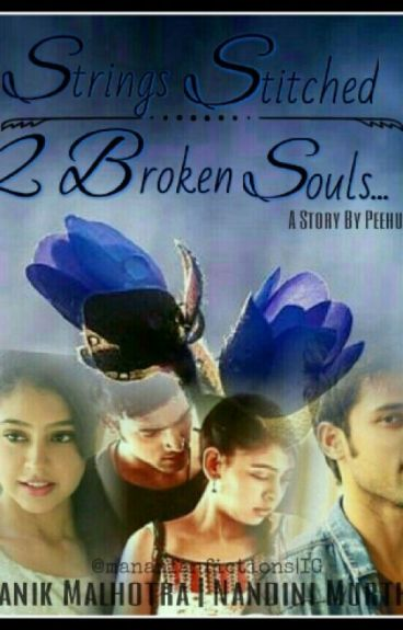 Manan ff: Strings Stitched 2Broken Souls (ON HOLD)