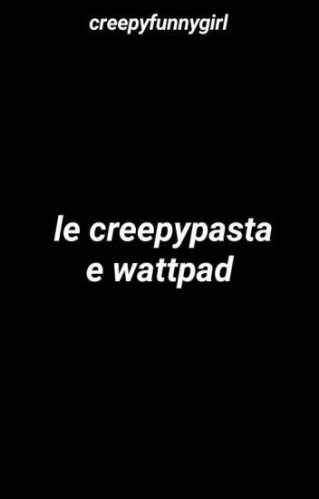 Le Creepypasta e Wattpad