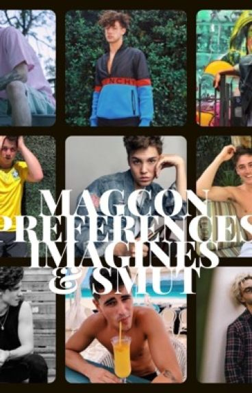 Magcon Prefrences Smut & Imagines
