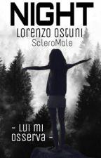 NIGHT ||Lorenzo Ostuni|| by ScleroMale