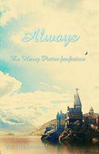 Always        En Harry Potter Fanfiction by 1EllaStories1