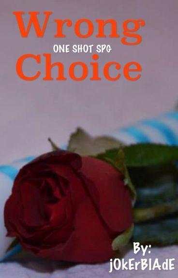 Wrong Choice (One Shot SPG) by jOkErBlAdE