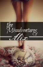 The Misadventures of Alix { on hiatus } by royalprincessxo