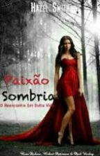 Paixão Sombria by byyankka