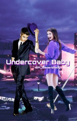 Undercover Baby (Justin Bieber Fan Fiction)