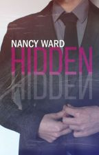 Hidden (Revisionato) ││ Mysterious Men Series by ycnanward