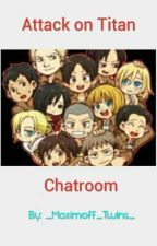 Attack on Titan Chatroom by _Maximoff_Twins_