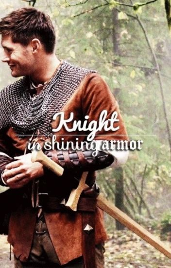 Knight in shining armor - Knight!Dean Winchester x Princess!Reader