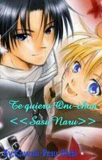 Te quiero Oni-chan <<SasuNaru>> by Kawaii-Desu-Chibi