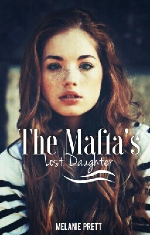 The Mafia's Lost Daughter by littleuglyalien