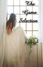 The Game Selection by liokari
