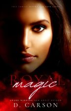 Royal Magic | Rewritten by InspiredAuthorx