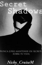 Secret Shadows. #Wattys2017 by Nicky_CruiseM