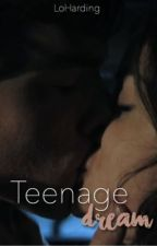 Teenage Dream (Ezria) ↝ FR by LoHarding
