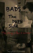 Bads-The Dark Side by SapphireLynx16