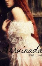 Arruinada ( #1 Duologia Arruinada) by Nana_Luna