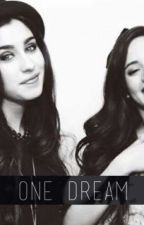 One Dream - CAMREN <3 by valtoinfinity