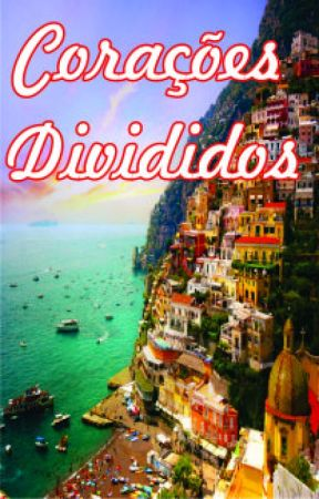 Corações Divididos by AlineZetaJones