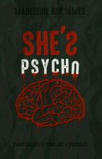 She's psycho |h.s| Volumul 1 by madmixxie