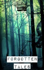 Forgotten Tales | A Story Ripped Apart - Book I by _Ellalone_