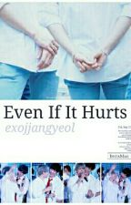 Even If It Hurts by exojjangyeol