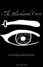 The Blackwood Curse by Purple_Poison