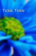 Tickle, Tickle by SandiGonzales