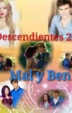 DESCENDIENTES 2 (Mal y Ben) by UnaLocaEscritora14